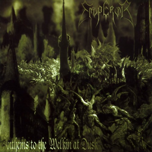 Emperor - Anthems To The Welkin At Dusk (1997)